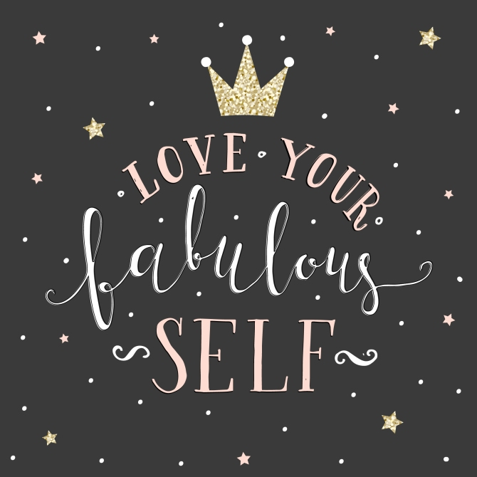 love your fabulous self